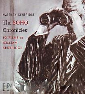 The Soho Chronicles: 10 Films by William Kentridge