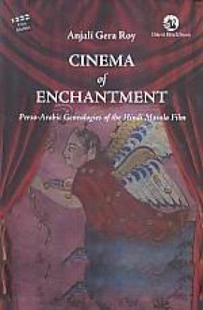 Cinema of Enchantment: Perso-Arabic Genealogies of the Hindi Masala Film