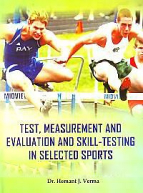 Test, Measurement & Evaluation and Skill-Testing in Selected Sports