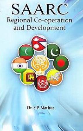 SAARC: Regional Co-Operation and Development