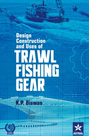 Design, Construction and Uses of Trawl Fishing Gear