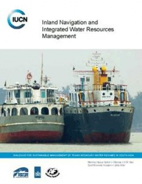 Inland Navigation and Integrated Water Resources Management : Ecosystems for Life: A Bangladesh and India Initiative