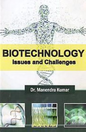 Biotechnology: Issues and Challenges