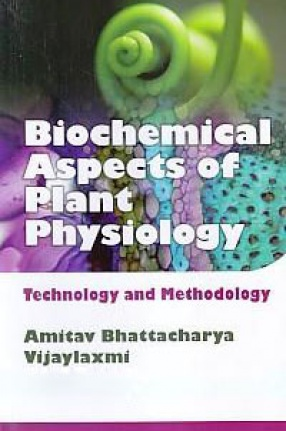 Biochemical Aspects of Plant Physiology: Technology & Methodology
