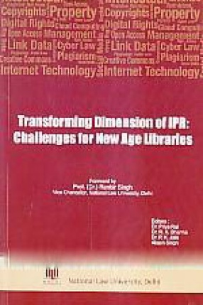 Transforming Dimension of IPR: Challenges for New Age Libraries