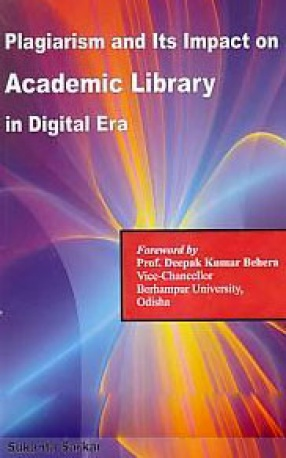 Plagiarism and Its Impact on Academic Library in Digital Era
