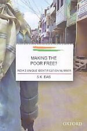 Making the Poor Free: India's Unique Identification Number