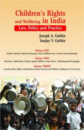 Children Rights and Wellbeing in India: Law Policy and Practice (In 3 Volumes)