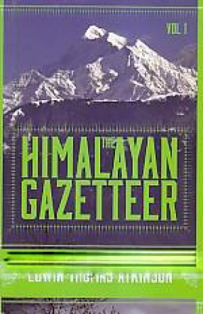 The Himalayan Gazetteer (In 3 Volumes)
