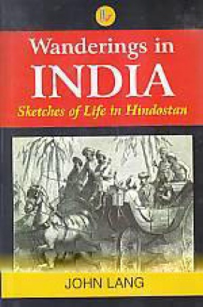 Wanderings in India: Sketches of Life in Hindostan