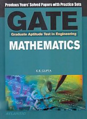 Graduate Aptitude Test in Engineering Mathematics: Previous Years' Solved Papers with Practice Sets