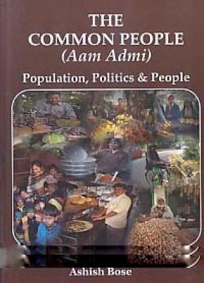 The Common People (Aam Admi): Population, Politics & People