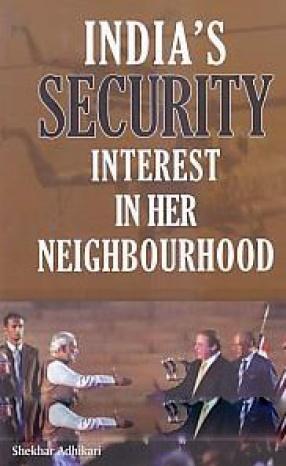 India's Security Interest in Her Neighbourhood