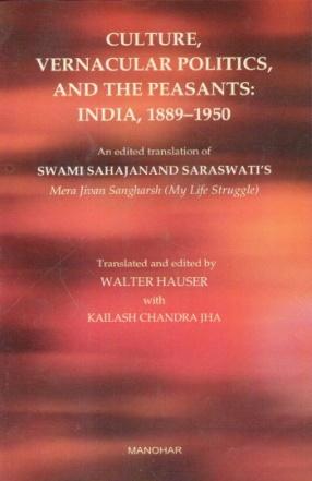 Culture Vernacular Politics and the Peasants: India 1889-1950
