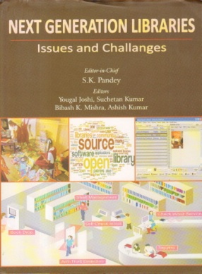 Next Generation Libraries Issues and Challenges: Proceeding of National Conference on Next Generation Libraries: Issues and Challenges