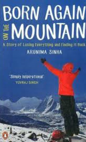 Born Again on the Mountain: A Story of Losing Everything and Finding it Back