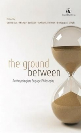 The Ground Between: Anthropologists Engage Philosophy
