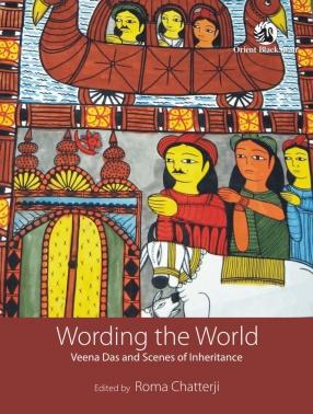 Wording the World: Veena Das and Scenes of Inheritance
