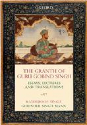 The Granth of Guru Gobind Singh: Essays, Lectures, and Translations