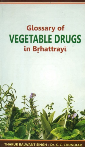 Glossary of Vegetable Drugs in Brhattrayi