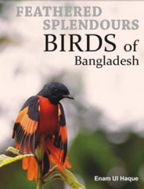 Feathered Splendours Birds of Bangladesh