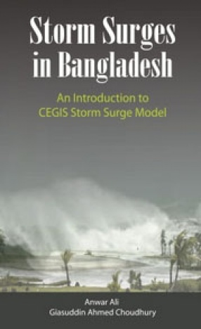 Storm Surges in Bangladesh: An Introduction to CEGIS Storm Surge Model