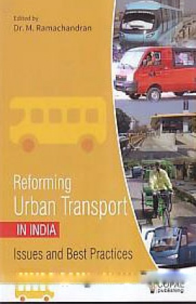 Reforming Urban Transport in India: Issues and Best Practices