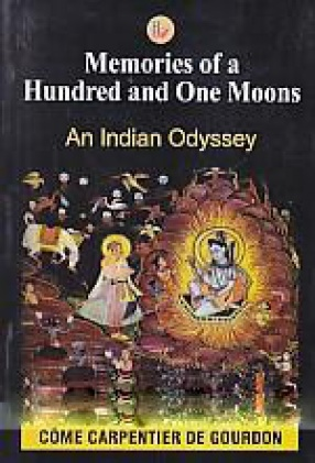 Memories of a Hundred and One Moons: An Indian Odyssey