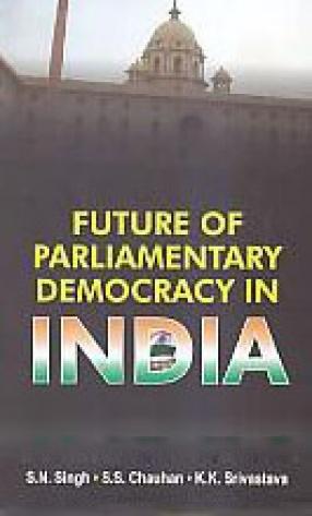 Future of Parliamentary Democracy in India