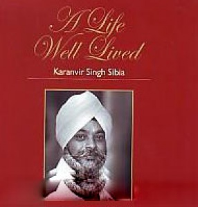 A Life Well Lived: Gurbaksh Singh Sibia