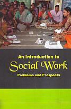 An Introduction to Social Work: Problems and Prospects