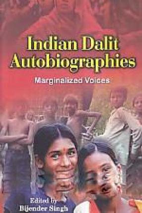 Indian Dalit Autobiographies: Marginalized Voices