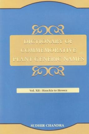 Dictionary of Commemorative Plant Generic Names: Volume XII: Hauckia to Hessea