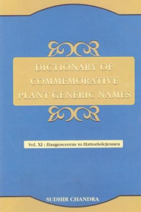 Dictionary of Commemorative Plant Generic Names: Volume XI: Haageocereus to Hattoriolejeunea