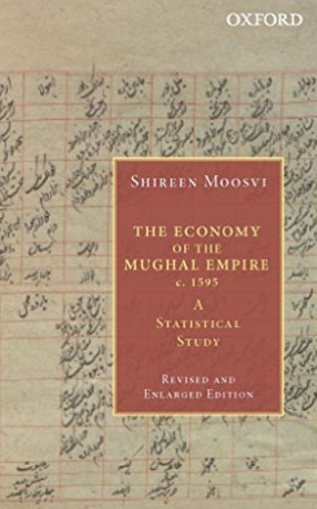 The Economy of the Mughal Empire, c.1595: A Statistical Study