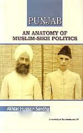 Punjab: An Anatomy of Muslim-Sikh Politics