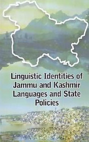Linguistic Identities of Jammu and Kashmir: Languages and State Policies