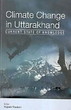 Climate Change in Uttarakhand: Current State of Knowledge