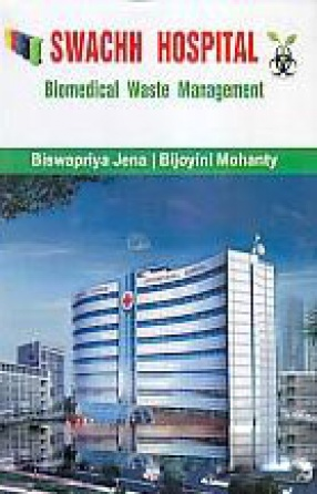 Swachh Hospital: Biomedical Waste Management