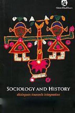 Sociology and History: Dialogues Towards Integration