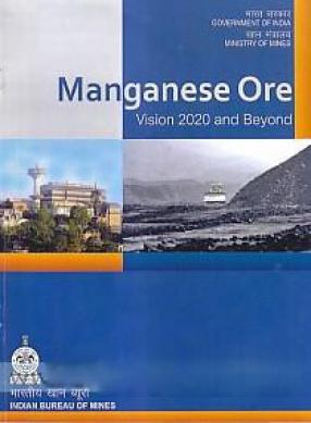 Manganese Ore: Vision-2020 and Beyond