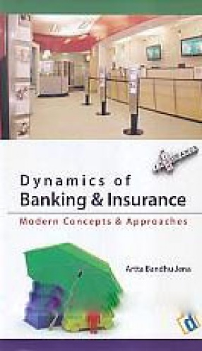 Dynamics of Banking & Insurance: Modern Concepts & Approaches