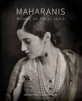 Maharanis: Women of Royal India
