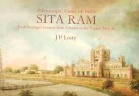 Picturesque Views of India: Sita Ram: Lord Hastings's Journey from Calcutta to the Punjab, 1814-15