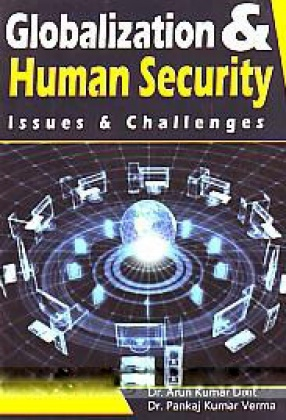 Globalization and Human Security: Issues & Challenges