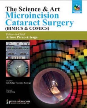 The Science and Art Microincision Cataract Surgery: BIMICS & COMICS