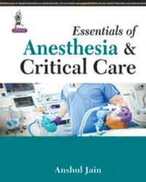 Essentials of Anesthesia & Critical Care