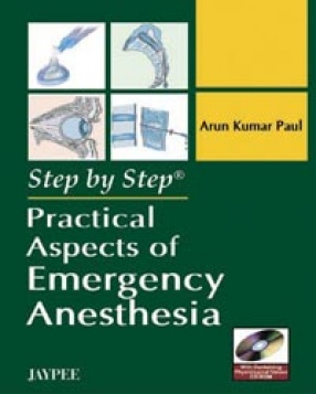 Step by Step Practical Aspects of Emergency Anesthesia
