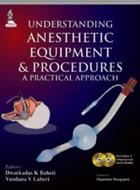 Understanding Anesthetic Equipment & Procedures A Practical Approach