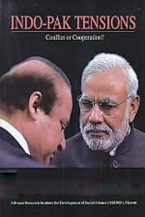 Indo-Pak Tensions: Conflict or Cooperation